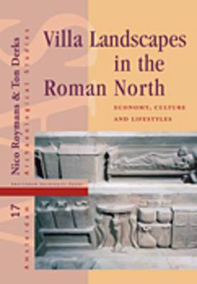 Villa Landscapes in the Roman North: Economy, Culture and Lifestyles
