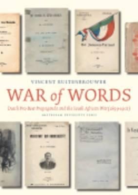 War of Words: Dutch Pro-Boer Propaganda and the South African War (1899-1902)