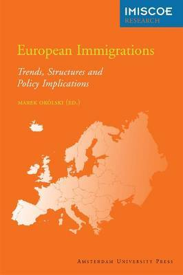 European Immigrations: Trends, Structures and Policy Implications