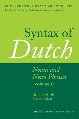 Syntax of Dutch Nouns and Noun Phrases: Volume 1