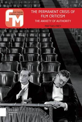 The Permanent Crisis of Film Criticism: The Anxiety of Authority