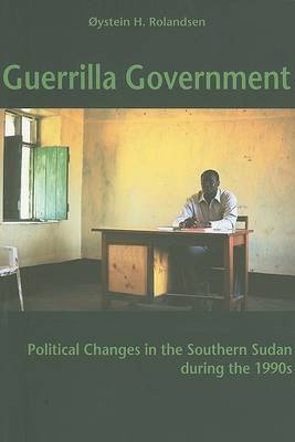 Guerrilla Government: Political Changes in the Southern Sudan During the 1990s