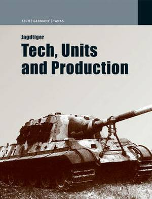Jagdtiger: Design, Production and Operations