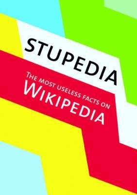 Stupedia: Most Useless facts on Wikipedia, The