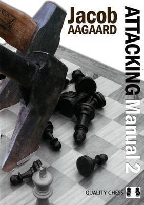 Attacking Manual: Technique and Praxis: v. 2
