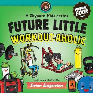 Future Little Workout-Aholic