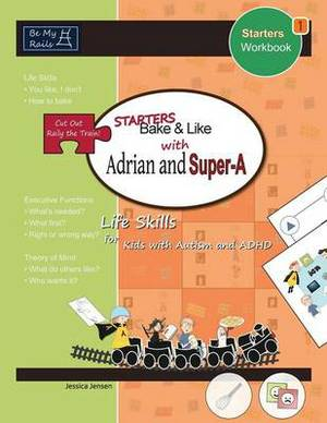 Starters Bake & Like with Adrian and Super-A  : Life Skills for Kids with Autism and ADHD