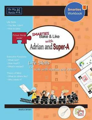 Smarties Bake & Like with Adrian and Super-A  : Life Skills for Kids with Autism and ADHD