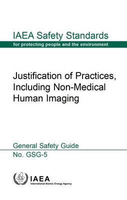 Justification of practices, including non-medical human imaging: general safety guide