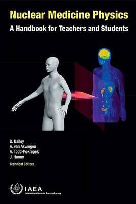 Nuclear medicine physics: a handbook for teachers and students