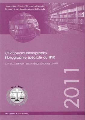 International Criminal Tribunal for Rwanda (ICTR) special bibliography 2011