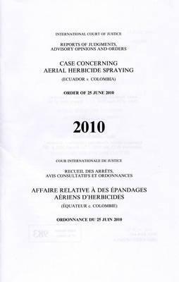 Case concerning aerial herbicide spraying: (Ecuador v. Colombia) order of 25 June 2010