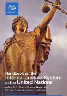A Handbook on the Administration of Internal Justice System at the United Nations