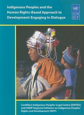 Indigenous Peoples and the Human Rights-Based Approach to Development: Engaging in Dialogue