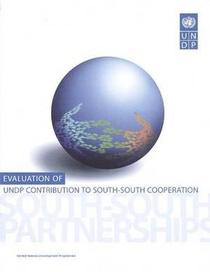 Evaluation of Undp Contribution to South-South Cooperation: South- South Partnerships