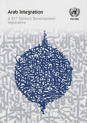 Arab Integration: A 21st Century Development Imperative