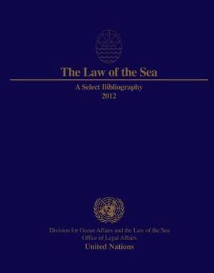 The law of the sea: a select bibliography 2012