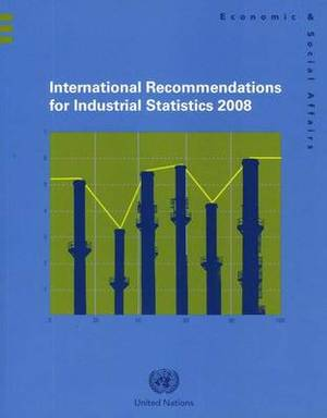 International Recommendations for Industrial Statistics 2008
