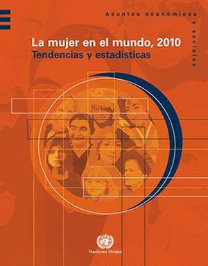 La Mujer en el Mundo: Tendencias y Estadysticas: 2010