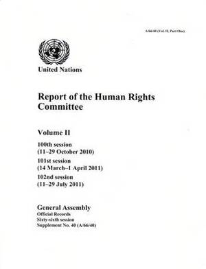 Report of the Human Rights Committee: One Hundredth Session; One Hundred & First Session; One Hundred & Second Session, Volume II, Part 1