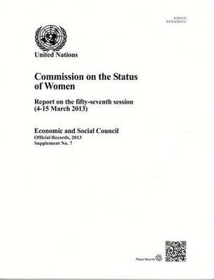 Commission on the Status of Women: Report on the Fifty-Seventh Session (4-15 March 2013): 2013