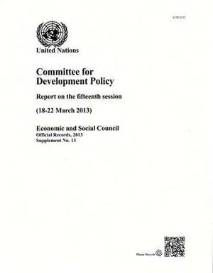 Committee for Development Policy: report on the fifteenth session (18-22 March 2013)