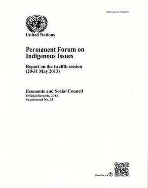 Permanent Forum on Indigenous Issues: Report on the Twelfth Session (26-30 May 2013)