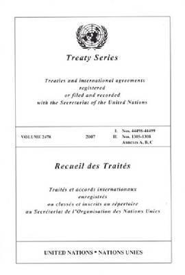 Treaty Series, Volume 2478: Nos. 44498-44499, Nos. 1305-1308 Annexes A, B, C