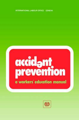 Accident Prevention: A Workers' Education Manual