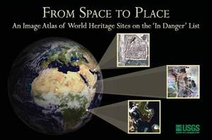 From Space to Place: An Image Atlas of World Heritage Sites on the  in Danger  List