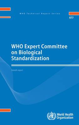 WHO Expert Committee on Biological Standardization: sixtieth report