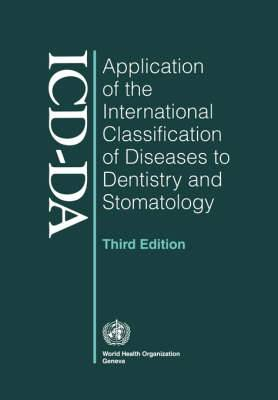 Application of the International Classification of Diseases to Dentistry and Stomatology: Third Edition