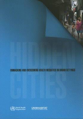 Hidden Cities: Unmasking and Overcoming Health Inequalities in Urban Settings