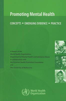 Promoting Mental Health: Concepts, Emerging Evidence, Practice