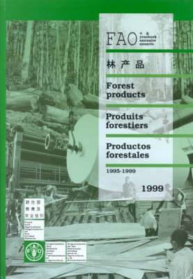 Food and Agriculture Organization Yearbook: 1995-1999: Forest Products