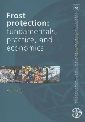 Frost Protection: Fundamentals, Practice and Economics: Volume 1