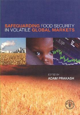 Safeguarding Food Insecurity in Volatile Global Markets