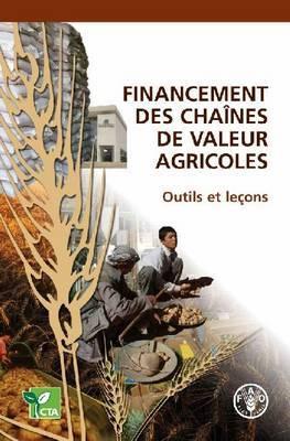 Financement Des Chaines de Valeur Agricoles: Outils Et Lecons