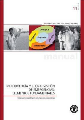 Metodologia y Buena Gestian de Emergencias: Elementos Fundamentales