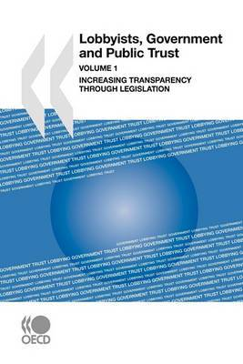 Lobbyists, Government and Public Trust: Increasing Transparency Through Legislation