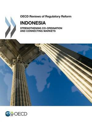 Indonesia 2012: strengthening co-ordination and connecting markets