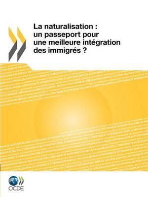 La Naturalisation: Un Passeport Pour Une Meilleure Int Gration Des Immigr?'s ?