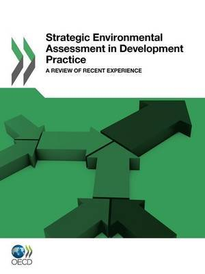 Strategic Environmental Assessment in Development Practice: A Review of Recent Experience