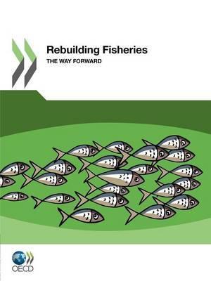 Rebuilding Fisheries: The Way Forward