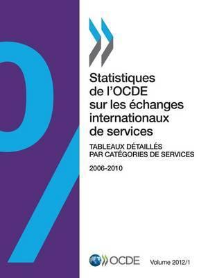Statistiques de L'Ocde Sur Les Echanges Internationaux de Services, Volume 2012 Numero 1: Tableaux Detailles Par Categories de Services