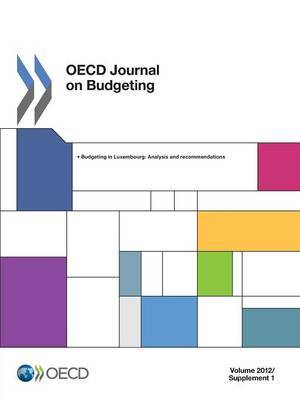 OECD Journal on Budgeting, Volume 2012 Supplement 1: Budgeting in Luxembourg: Analysis and Recommendations