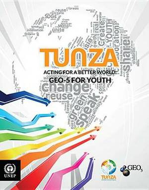 Tunza: Acting for a Better World - GEO 5 for Youth