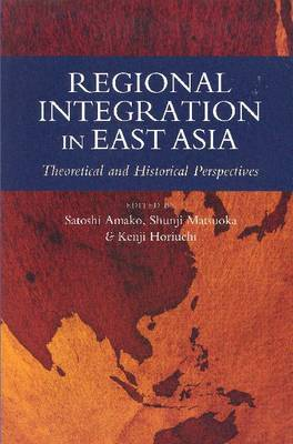 Regional integration in East Asia: theoretical and historical perspectives