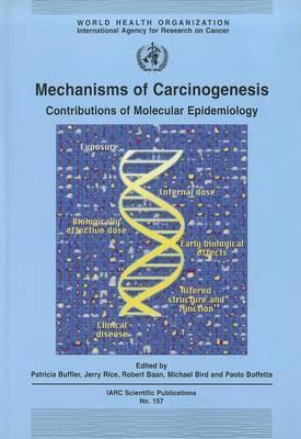 Mechanisms of Carcinogenesis: Contributions of Molecular Epidemiology