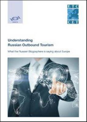 Understanding Russian Outbound Tourism: What the Russian Blogosphere is Saying About Europe